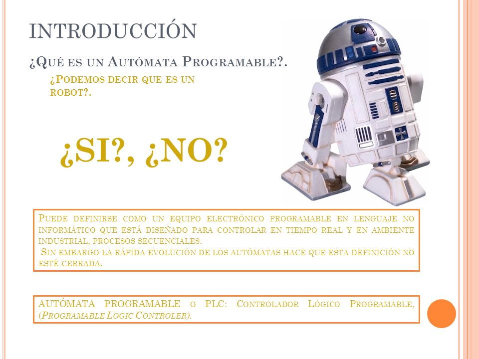 ¿SI , ¿NO INTRODUCCIÓN ¿Qué es un Autómata Programable .