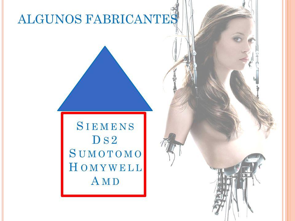 ALGUNOS FABRICANTES Siemens Ds2 Sumotomo Homywell Amd