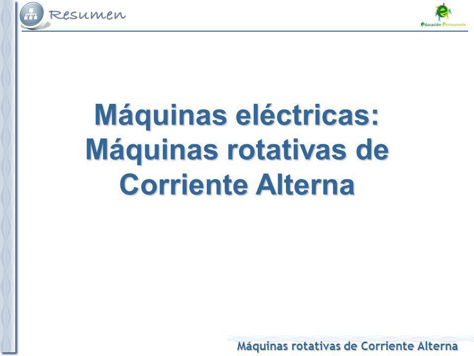 Máquinas eléctricas: Máquinas rotativas de Corriente Alterna