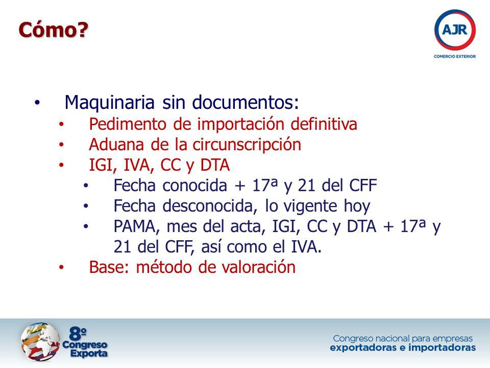 Cómo Maquinaria sin documentos: Pedimento de importación definitiva