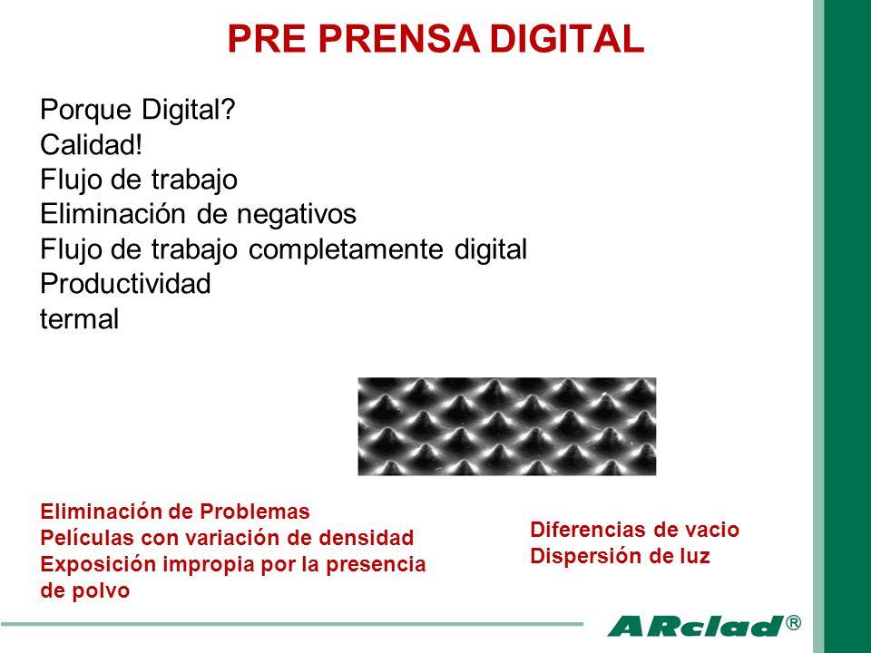 PRE PRENSA DIGITAL Porque Digital Calidad! Flujo de trabajo