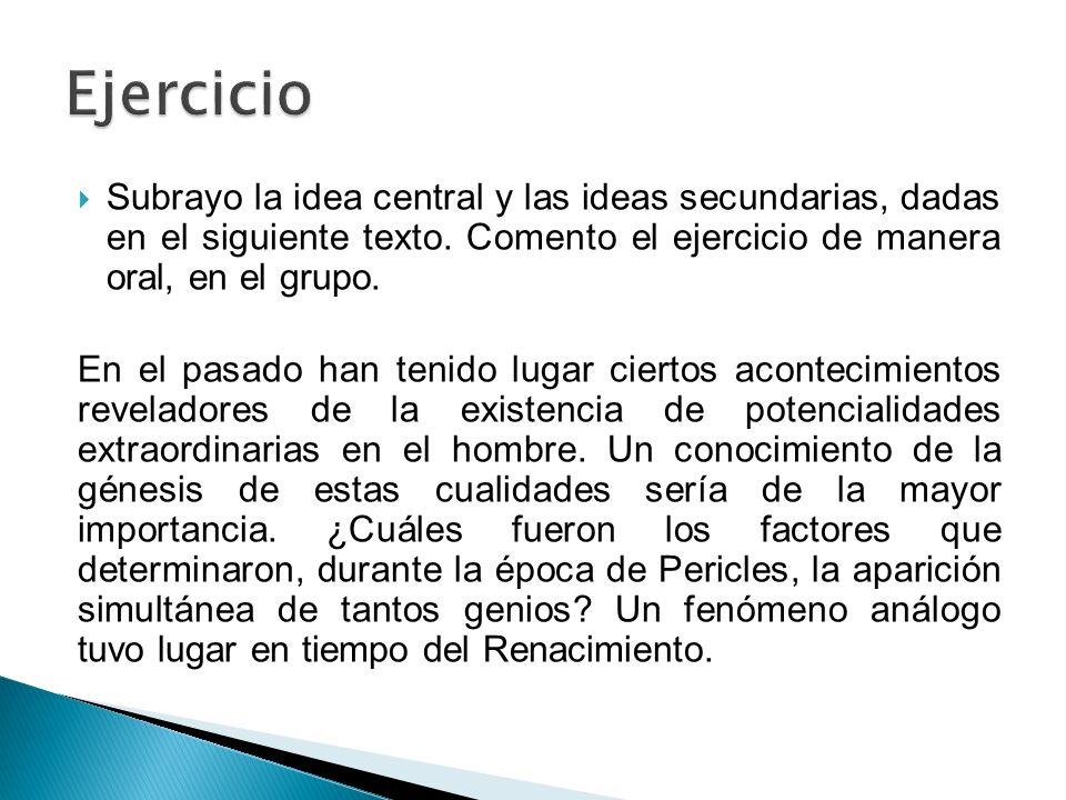 Ejercicio Subrayo la idea central y las ideas secundarias, dadas en el siguiente texto. Comento el ejercicio de manera oral, en el grupo.