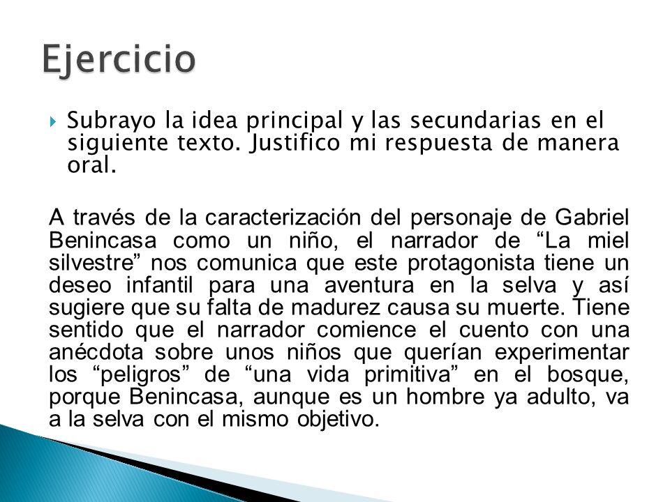 Ejercicio Subrayo la idea principal y las secundarias en el siguiente texto. Justifico mi respuesta de manera oral.