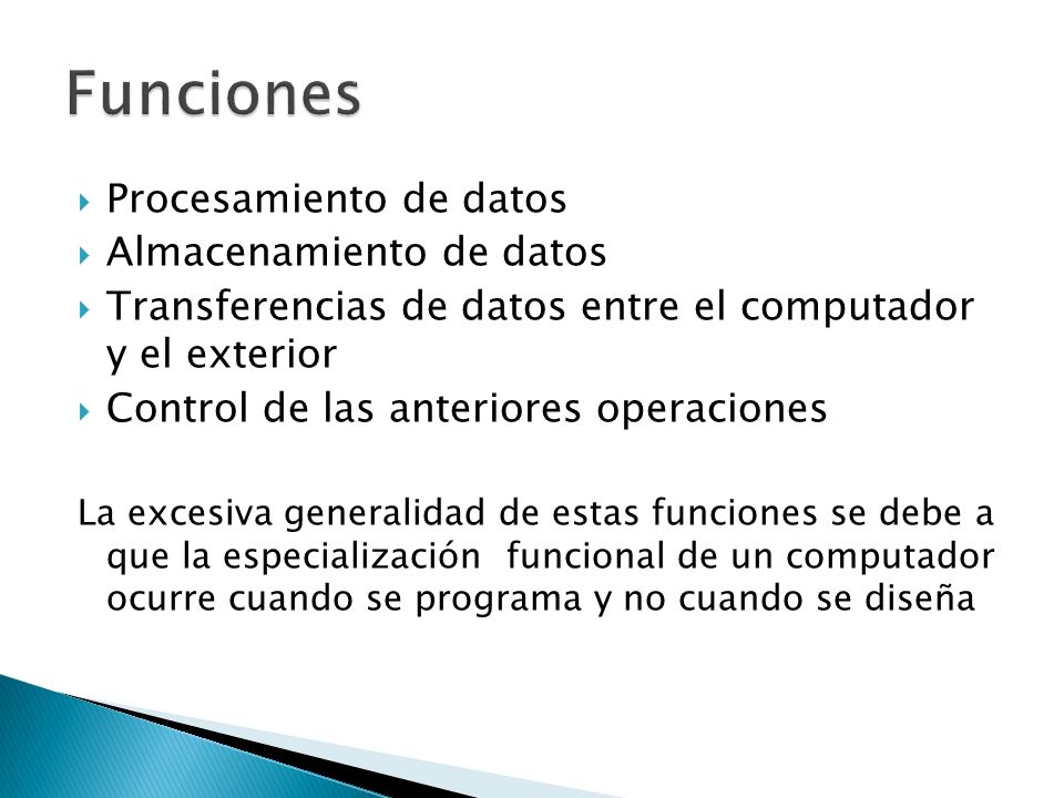 Funciones Procesamiento de datos Almacenamiento de datos