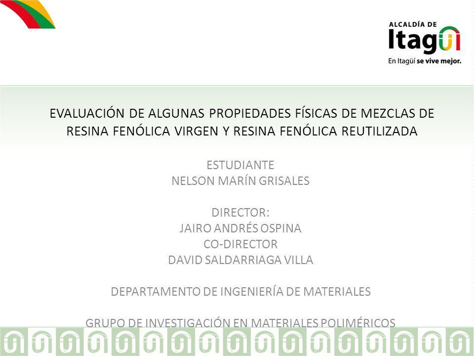 EVALUACIÓN DE ALGUNAS PROPIEDADES FÍSICAS DE MEZCLAS DE RESINA FENÓLICA VIRGEN Y RESINA FENÓLICA REUTILIZADA