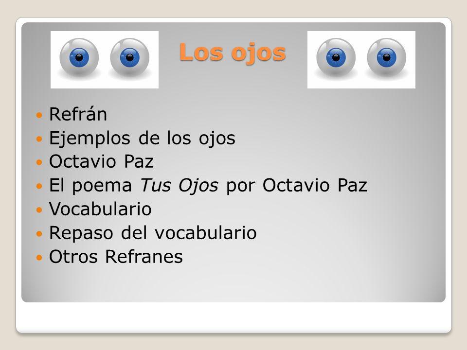 Los ojos Refrán Ejemplos de los ojos Octavio Paz