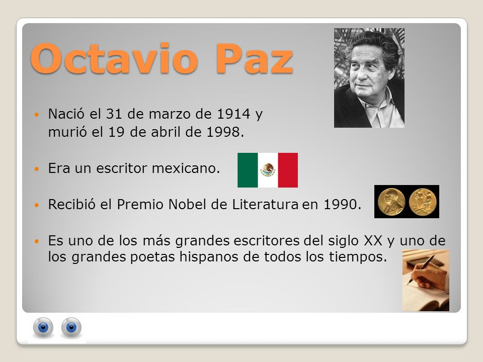Octavio Paz Nació el 31 de marzo de 1914 y