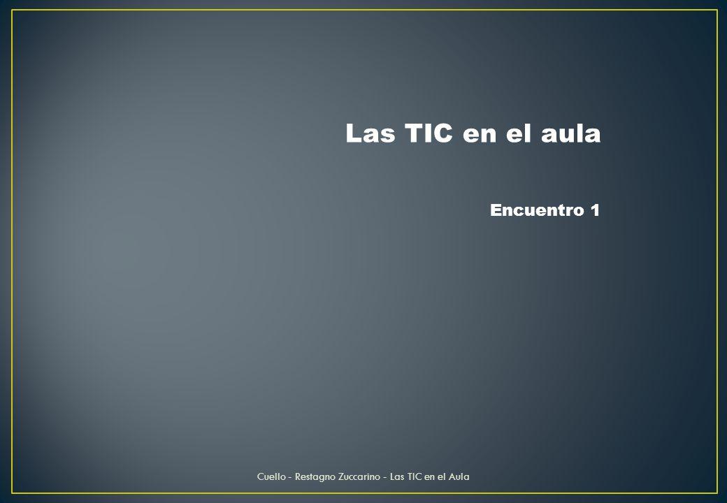 Cuello - Restagno Zuccarino - Las TIC en el Aula