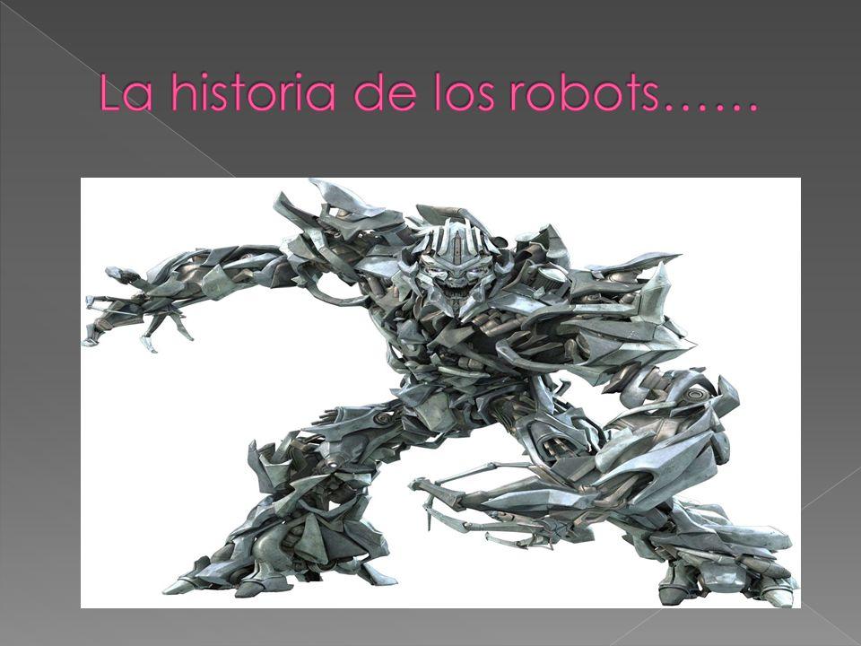 La historia de los robots……