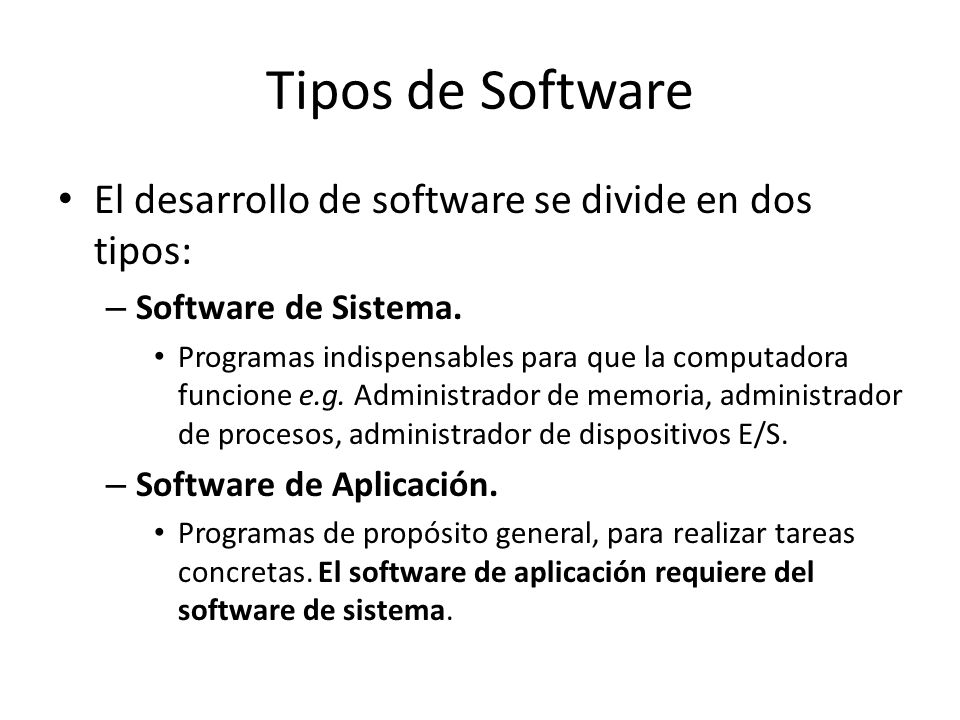 Tipos de Software El desarrollo de software se divide en dos tipos: