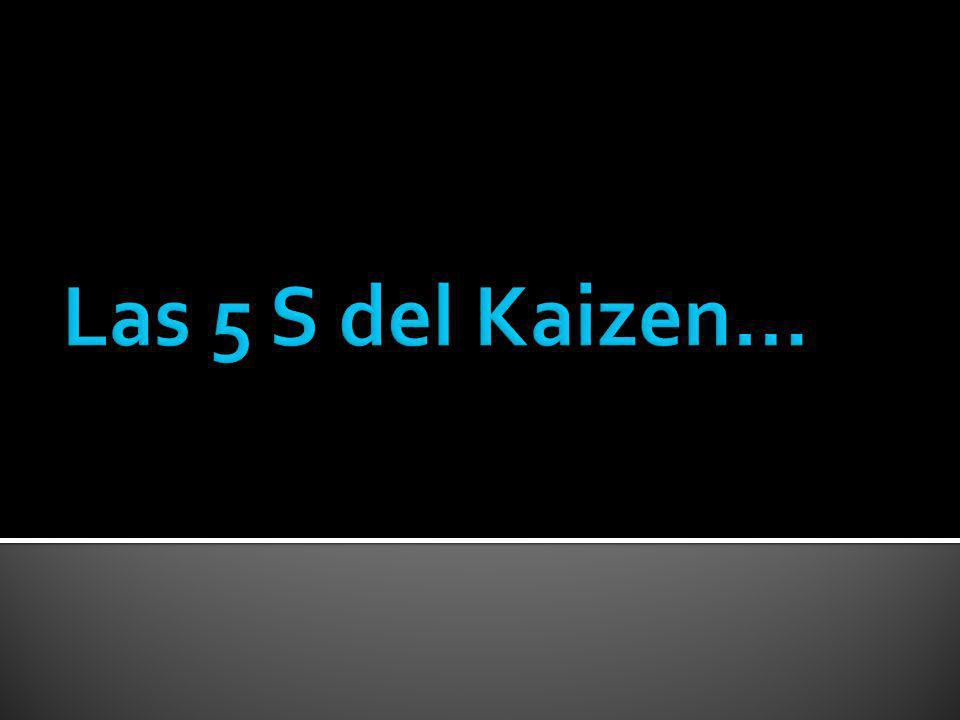 Las 5 S del Kaizen…