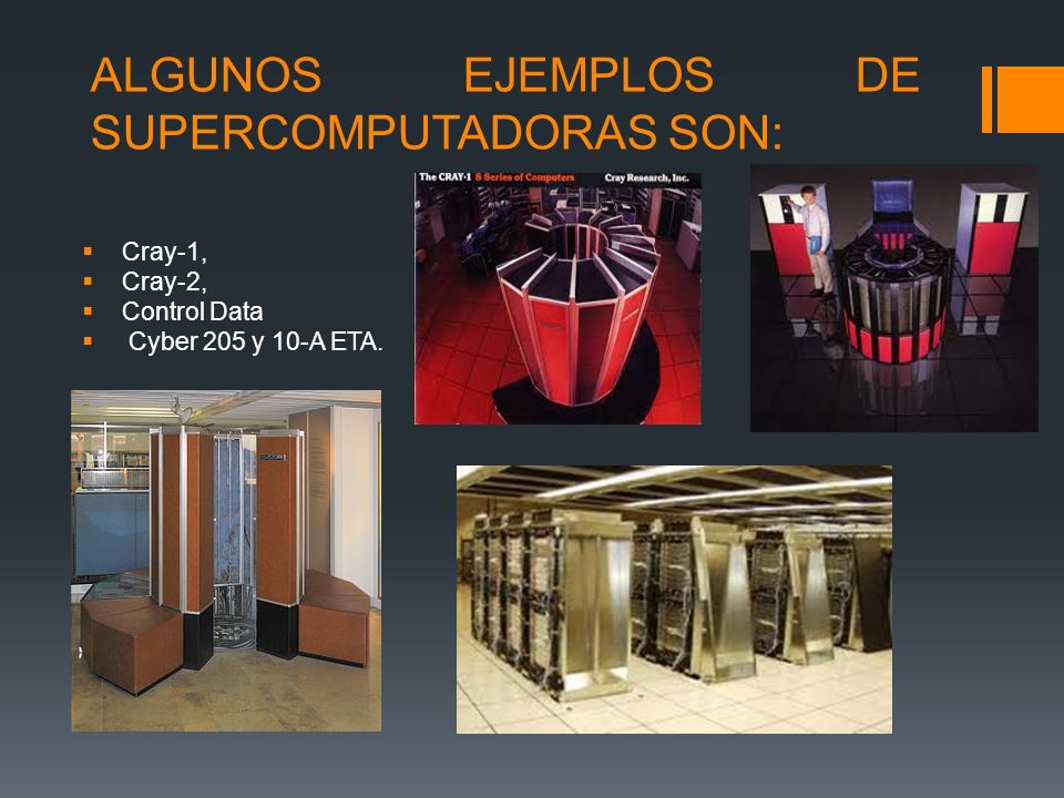 ALGUNOS EJEMPLOS DE SUPERCOMPUTADORAS SON: