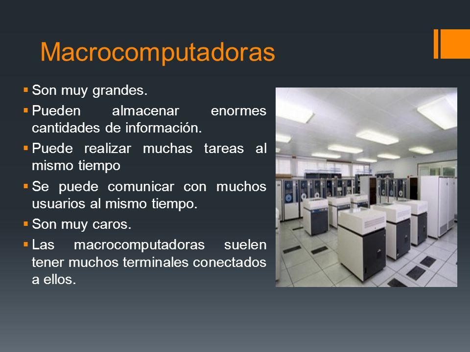 Macrocomputadoras Son muy grandes.