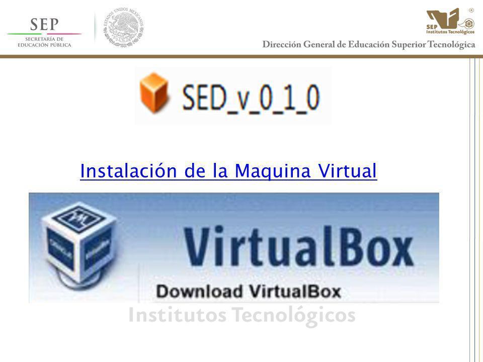 Instalación de la Maquina Virtual