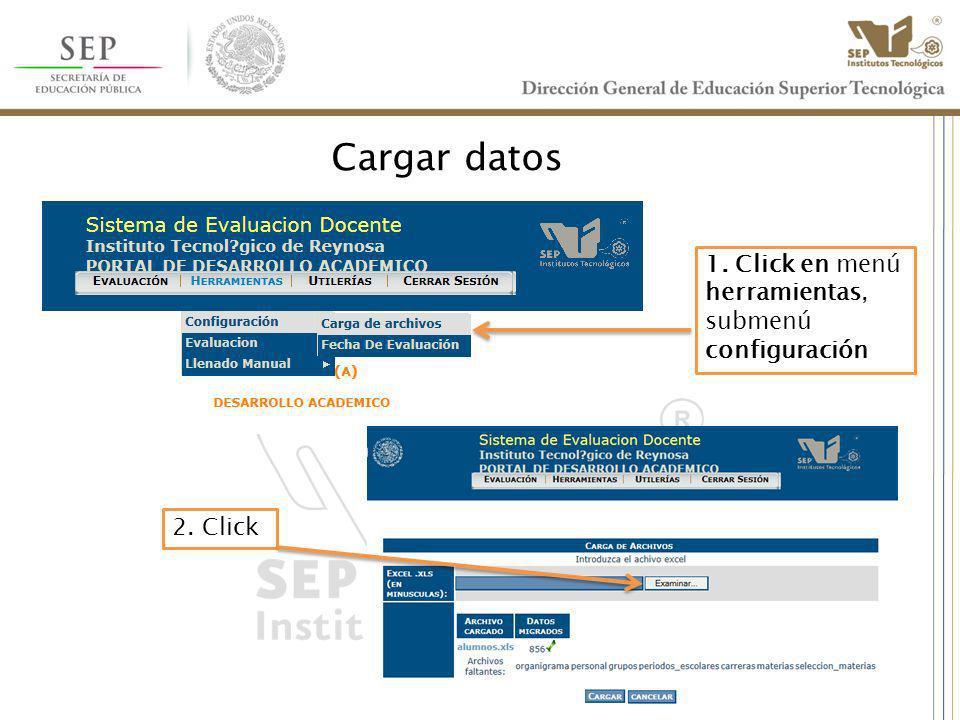 Cargar datos 1. Click en menú herramientas, submenú configuración