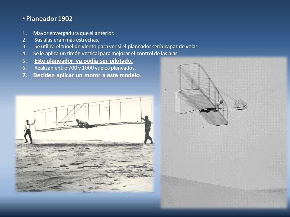 Planeador 1902 Deciden aplicar un motor a este modelo.