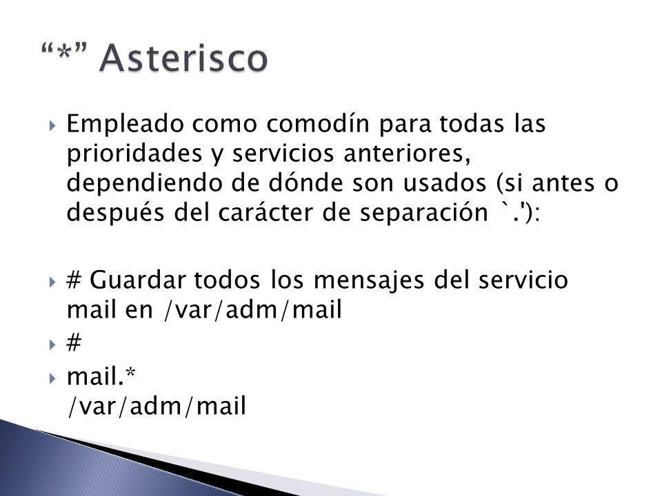 * Asterisco