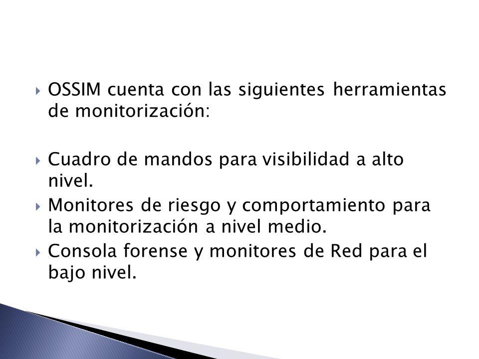 OSSIM cuenta con las siguientes herramientas de monitorización: