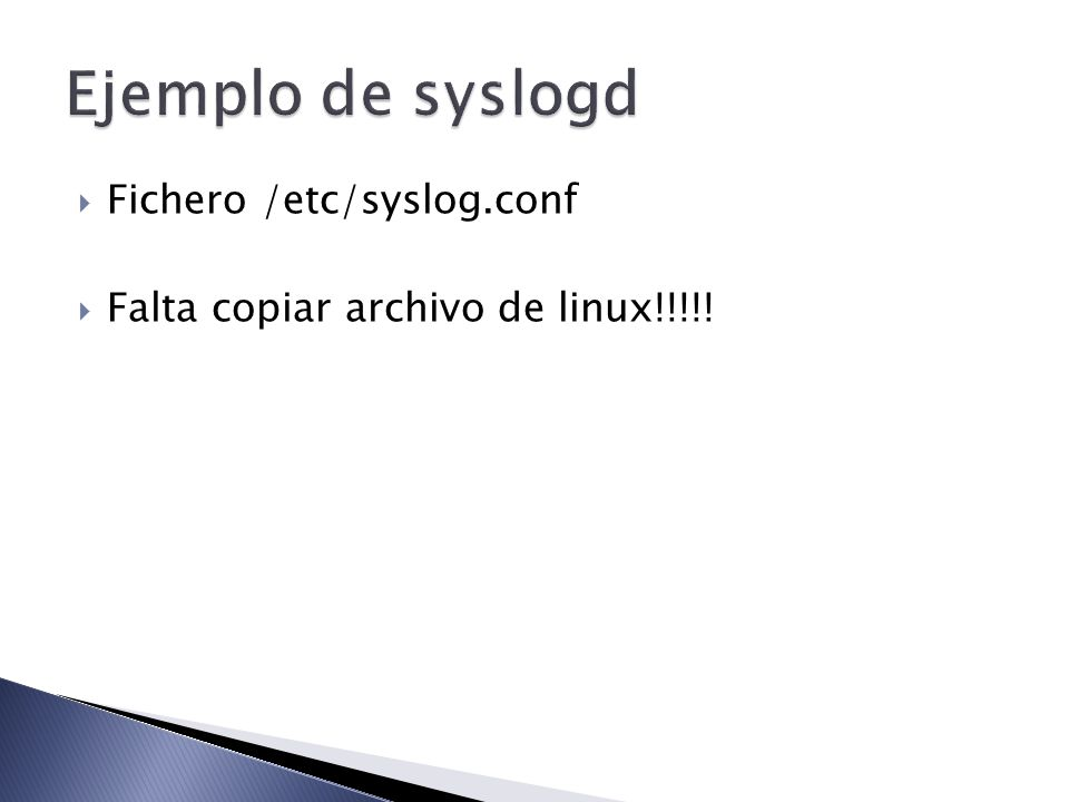 Ejemplo de syslogd Fichero /etc/syslog.conf