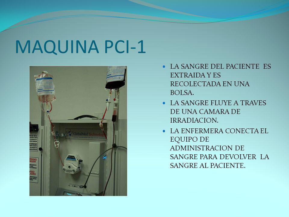 MAQUINA PCI-1 LA SANGRE DEL PACIENTE ES EXTRAIDA Y ES RECOLECTADA EN UNA BOLSA. LA SANGRE FLUYE A TRAVES DE UNA CAMARA DE IRRADIACION.
