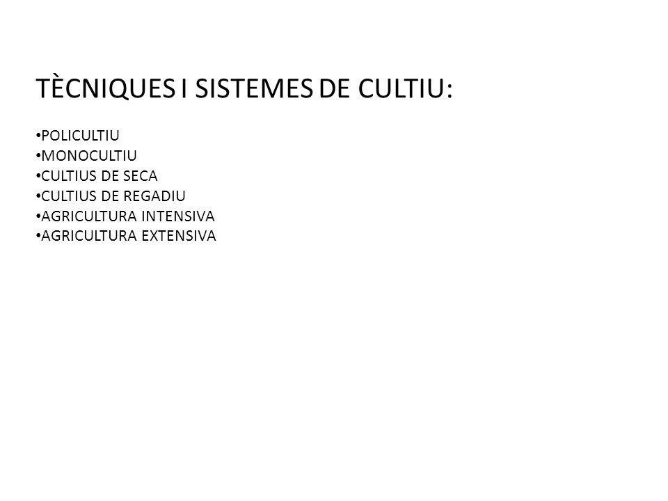 TÈCNIQUES I SISTEMES DE CULTIU: