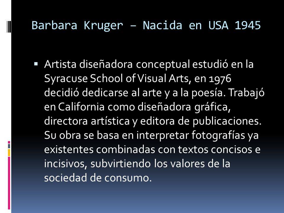 Barbara Kruger – Nacida en USA 1945