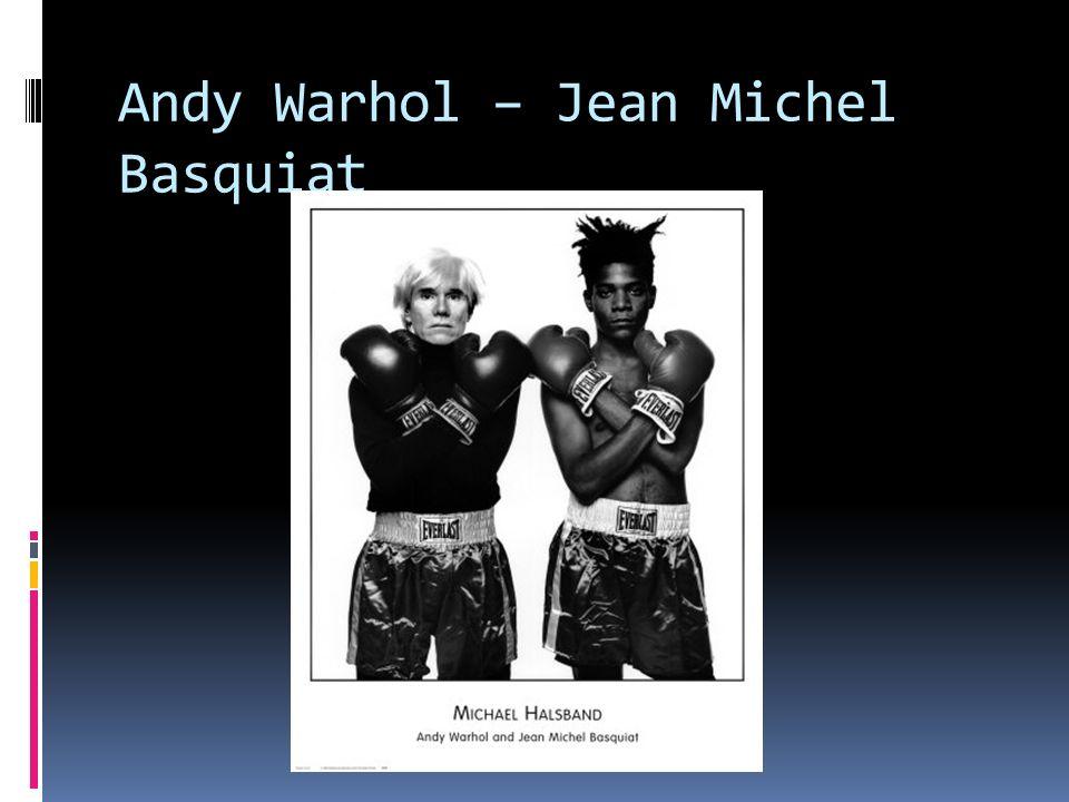 Andy Warhol – Jean Michel Basquiat
