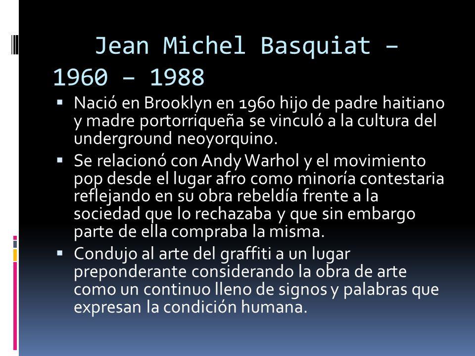 Jean Michel Basquiat – 1960 – 1988