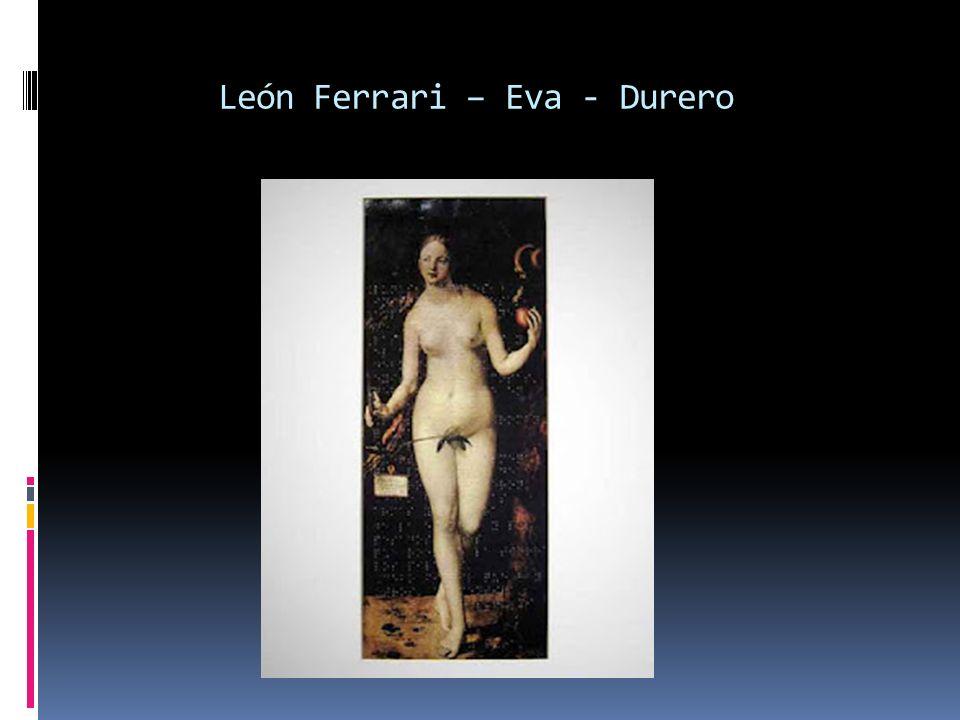 León Ferrari – Eva - Durero