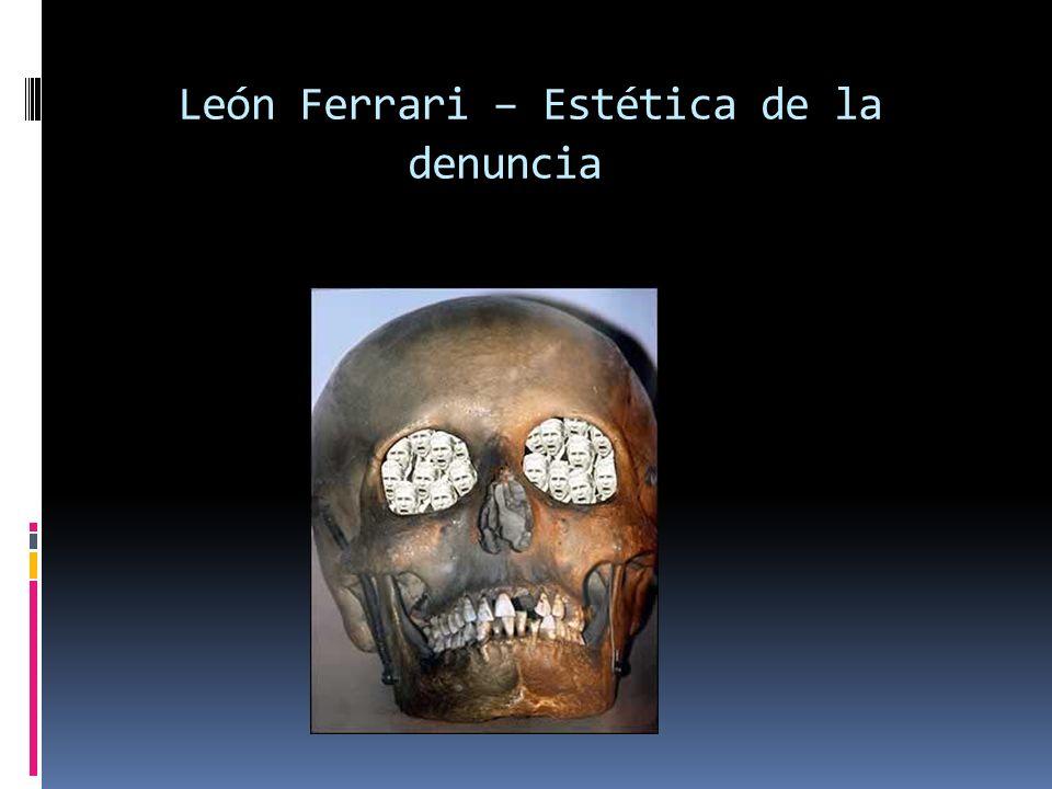 León Ferrari – Estética de la denuncia