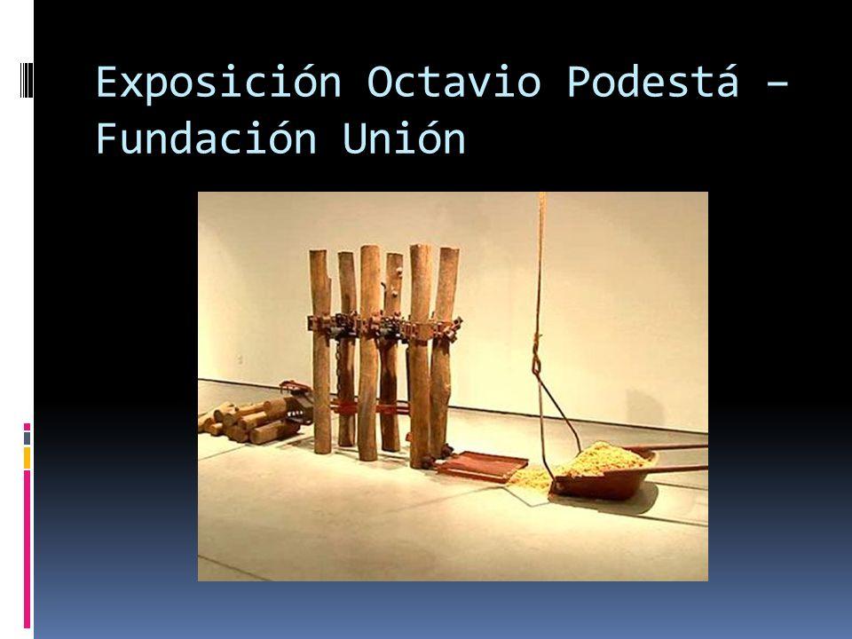 Exposición Octavio Podestá – Fundación Unión