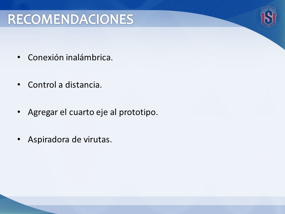 RECOMENDACIONES Conexión inalámbrica. Control a distancia.