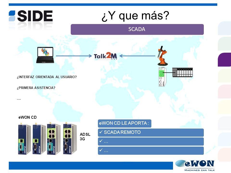 ¿Y que más eWON CD LE APORTA :  SCADA REMOTO  …  … eWON CD ADSL 3G