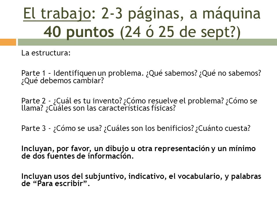 El trabajo: 2-3 páginas, a máquina 40 puntos (24 ó 25 de sept )