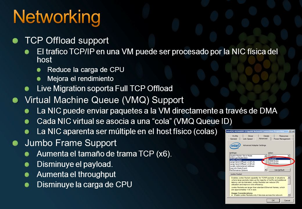 Networking TCP Offload support Virtual Machine Queue (VMQ) Support