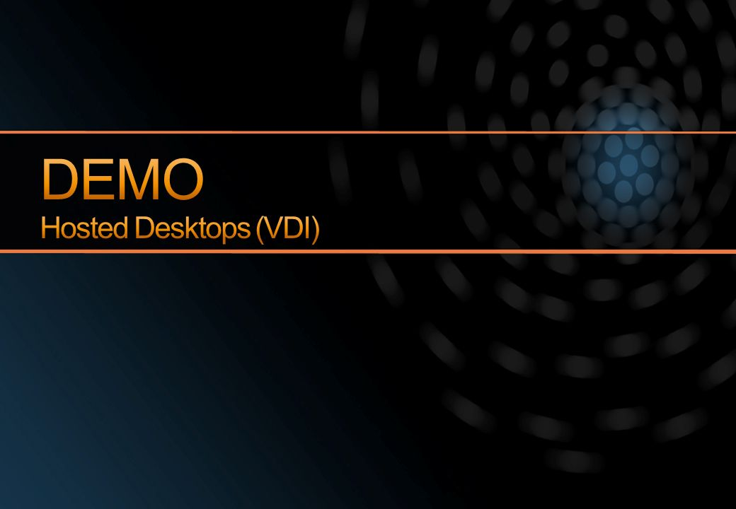 DEMO Hosted Desktops (VDI)