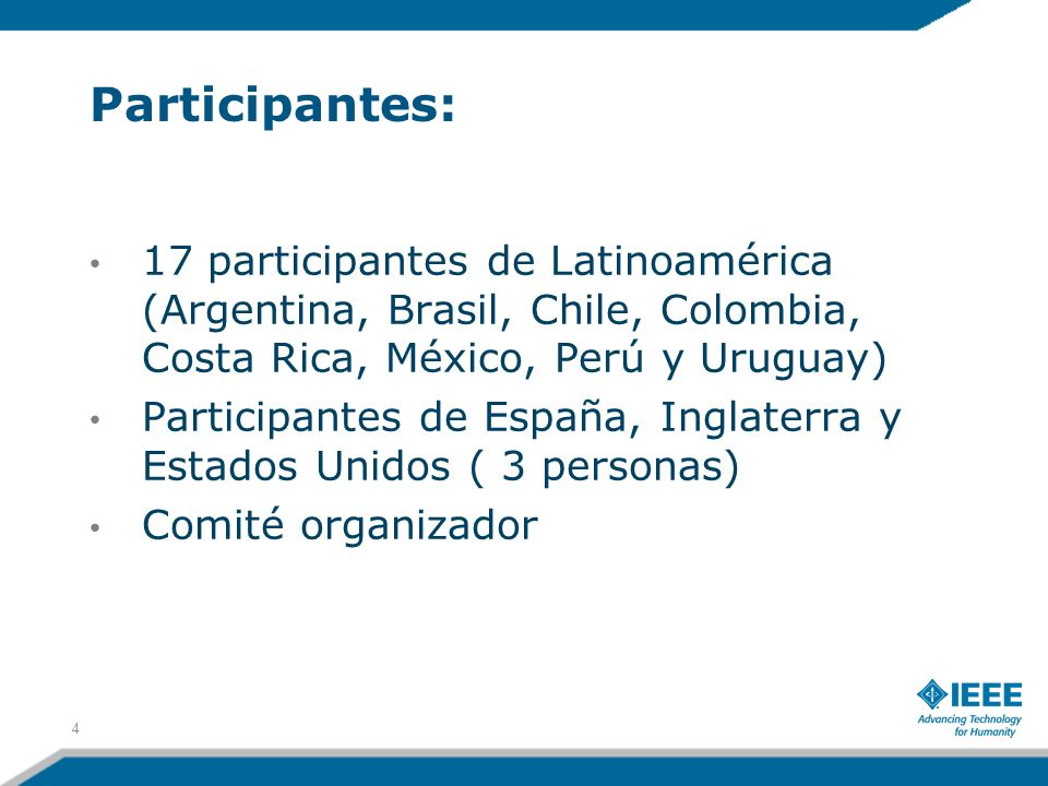 Participantes:17 participantes de Latinoamérica (Argentina, Brasil, Chile, Colombia, Costa Rica, México, Perú y Uruguay)