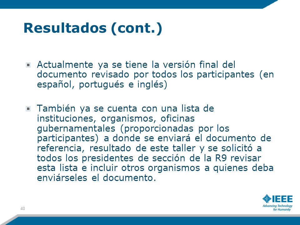 Resultados (cont.) Actualmente ya se tiene la versión final del documento revisado por todos los participantes (en español, portugués e inglés)