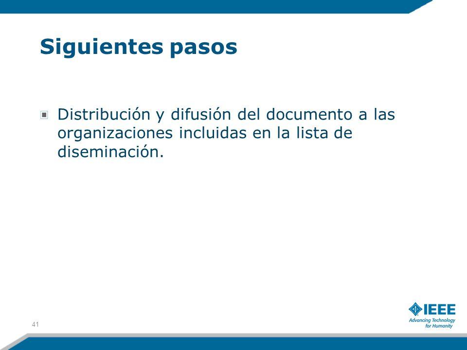 Siguientes pasosDistribución y difusión del documento a las organizaciones incluidas en la lista de diseminación.