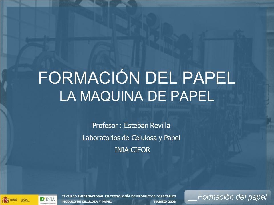 FORMACIÓN DEL PAPEL LA MAQUINA DE PAPEL