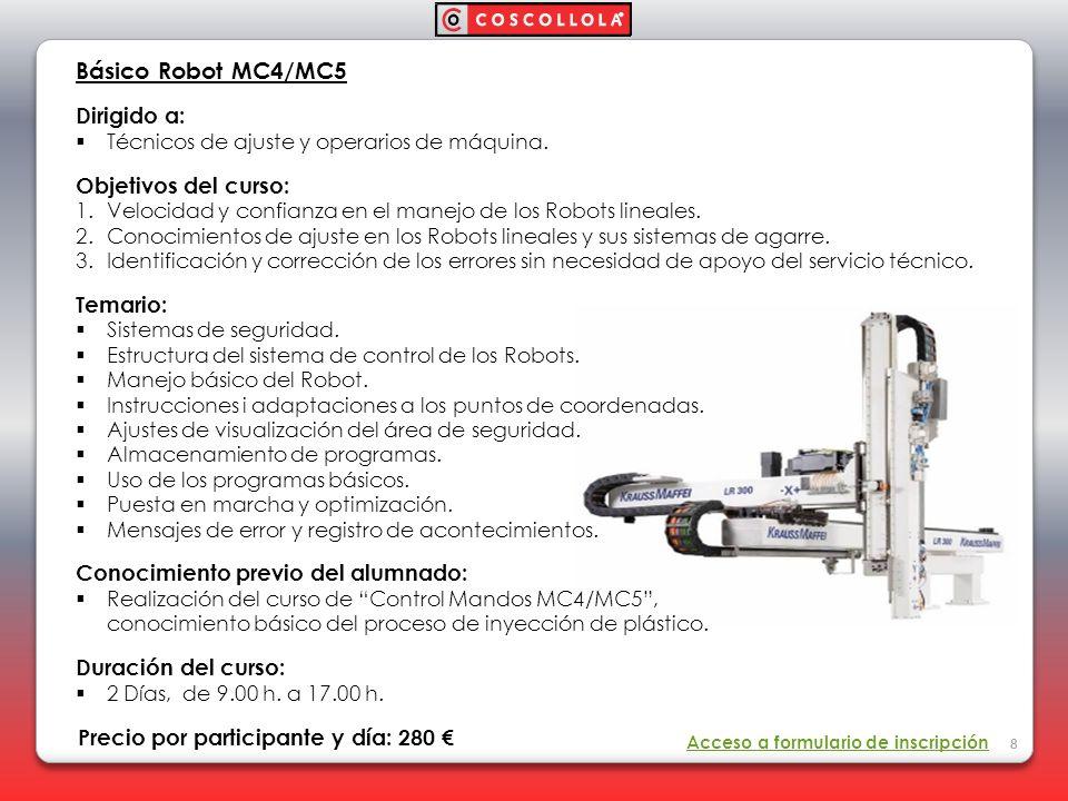 Básico Robot MC4/MC5 Dirigido a: Objetivos del curso: Temario: