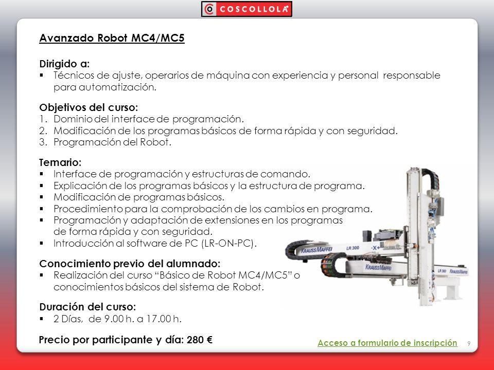 Avanzado Robot MC4/MC5 Dirigido a: Objetivos del curso: Temario:
