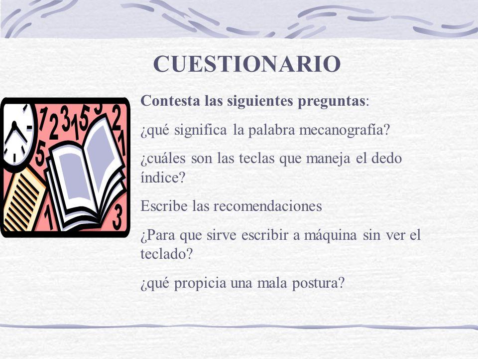 CUESTIONARIO Contesta las siguientes preguntas: