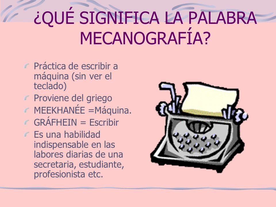 ¿QUÉ SIGNIFICA LA PALABRA MECANOGRAFÍA