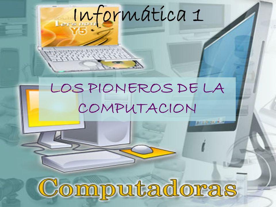 LOS PIONEROS DE LA COMPUTACION
