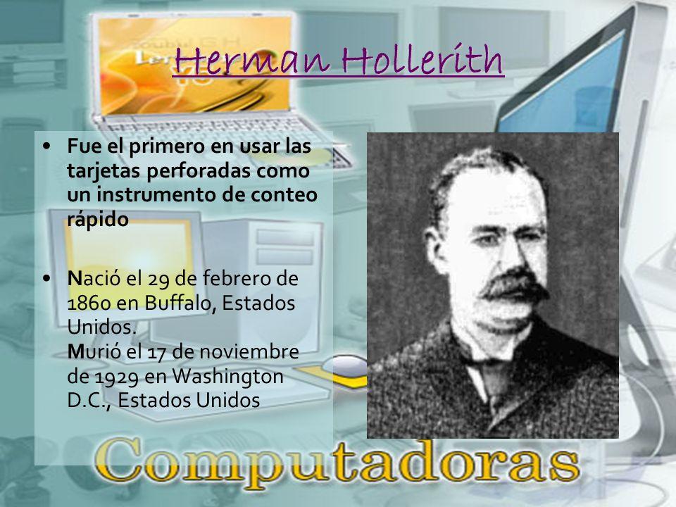 Herman Hollerith Fue el primero en usar las tarjetas perforadas como un instrumento de conteo rápido.