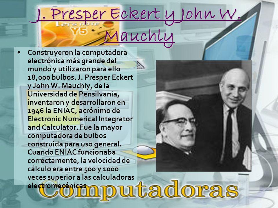 J. Presper Eckert y John W. Mauchly