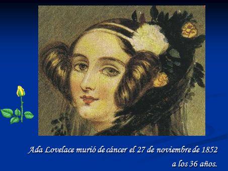 Ada Lovelace murió de cáncer el 27 de noviembre de 1852