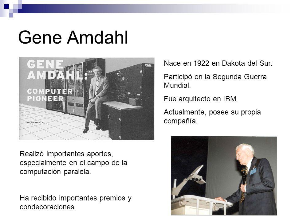 Gene Amdahl Nace en 1922 en Dakota del Sur.