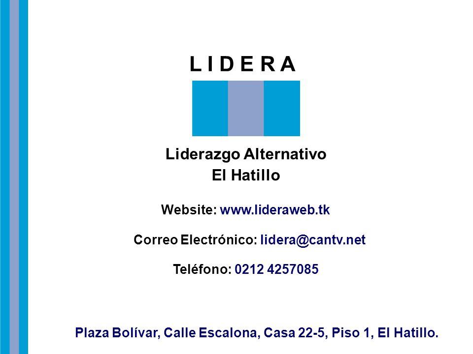 L I D E R A Liderazgo Alternativo El Hatillo Website: www.lideraweb.tk